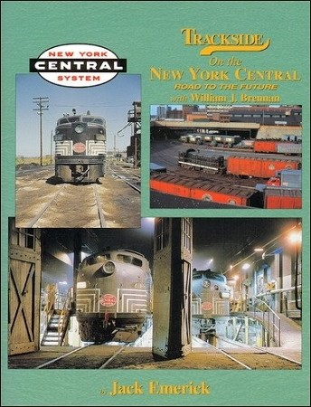 Trackside on the New York Central with Wm. J. Brennan