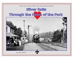 Silver Rails - Through the Heart of the Park - NYC's Adirondack Division (Pre-Order) Non-US Customers ONLY-Phone Number Required - Shipping Added to Price!!